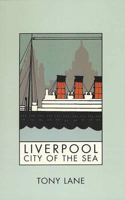 Liverpool: City of the Sea (Hardback)