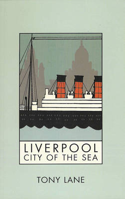 Liverpool: City of the Sea (Paperback)