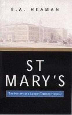 St Mary's: The History of a London Teaching Hospital (Paperback)