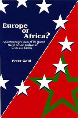 Europe or Africa?: A Contemporary Study of the Spanish North African Enclaves of Ceuta and Melilla (Paperback)
