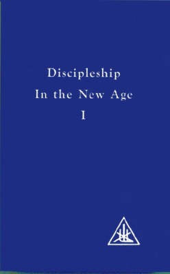 Discipleship in the New Age, Vol. 1: Discipleship in the New Age v. 1 (Paperback)