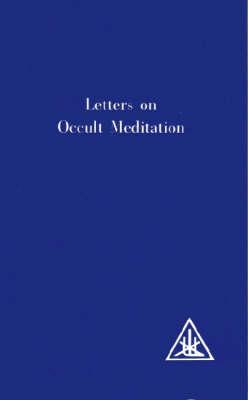 Letters on Occult Meditation (Paperback)