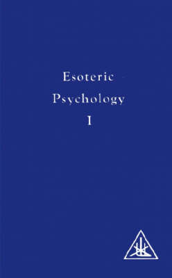 Esoteric Psychology: Vol I - A Treatise on the Seven Rays (Paperback)