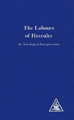 Labours of Hercules: An Astrological Interpretation (Paperback)