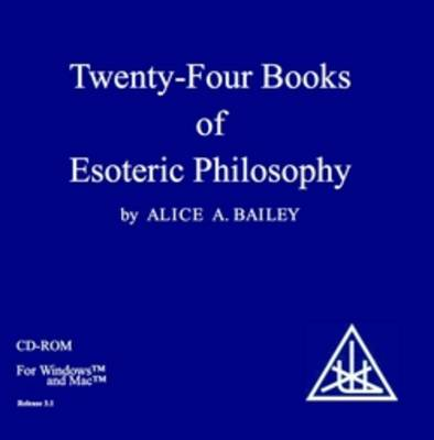 24 Books of Esoteric Philosophy: From the Books of Alice Bailey (CD-ROM)