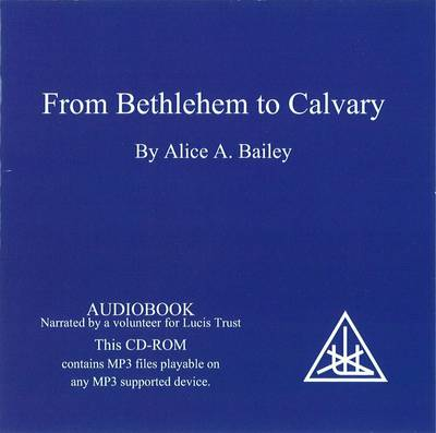 From Bethlehem to Calvary: The Initiations of Jesus (CD-Audio)