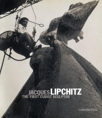 Jacques Lipchitz: The First Cubist Sculptor (Paperback)