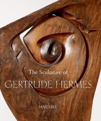 The Sculpture of Gertrude Hermes - British Sculptors & Sculpture (Hardback)