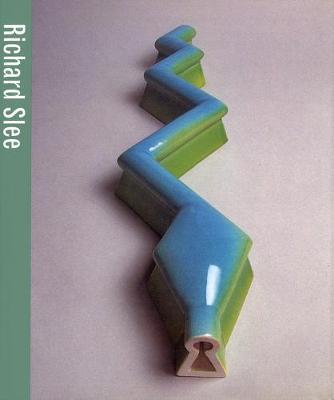 Richard Slee - Contemporary Crafts Series (Hardback)