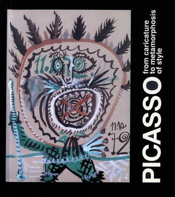 Picasso: From Caricature to Metamorphosis of Style (Hardback)