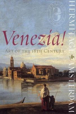 Venezia!: Art of the 18th Century (Hardback)