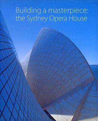 Building a Masterpiece: The Sydney Opera House (Hardback)