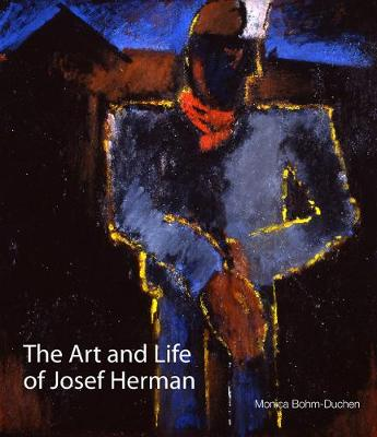Art and Life of Josef Herman: In Labour My Spirit Finds Itself (Hardback)