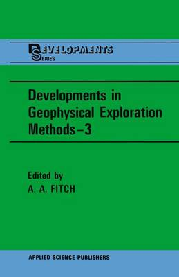 Developments in Geophysical Exploration Methods-3 (Hardback)