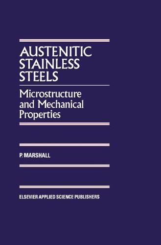 Austenitic Stainless Steels: Microstructure and mechanical properties (Hardback)