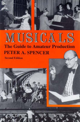 Musicals: The Guide to Amateur Production (Paperback)