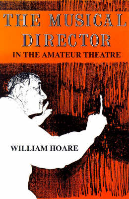 The Musical Director in the Amateur Theatre (Paperback)