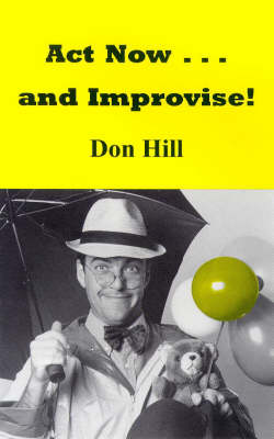 Act Now and Improvise (Paperback)