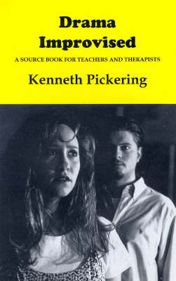 Drama Improvised: A Source Book for Drama Teachers and Therapists (Paperback)