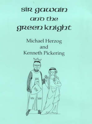 Sir Gawain and the Green Knight: A Two-act Dramatisation of the Fourteenth Century Poem (Paperback)