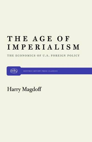 Age of Imperialism: Economics of United States Foreign Policy (Hardback)