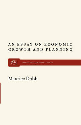 An Essay on Econ Growth and Plan - Monthly Review Press Classics (Paperback)