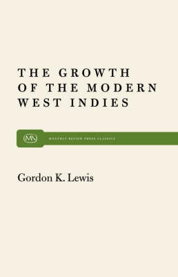 Growth of the Modern West Indies (Paperback)