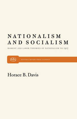 Nationalism and Socialism: Marxist and Labour Theories of Nationalism to 1917 (Paperback)