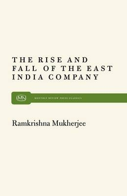 Rise and Fall of the East India Company: A Sociological Appraisal (Paperback)