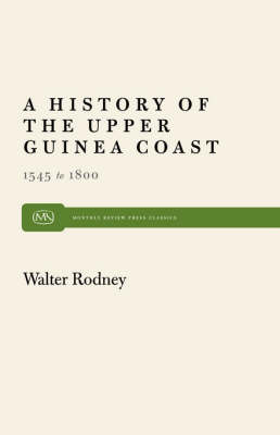 A History of the Upper Guinea Coast, 1545-1800 (Paperback)