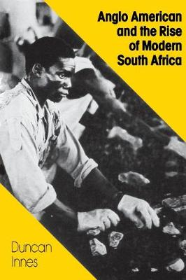 Anglo American and the Rise of Modern South Africa (Paperback)