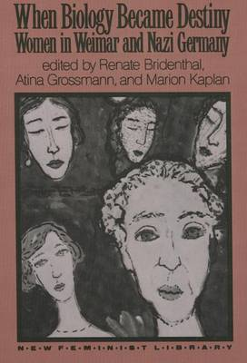 When Biology Became Destiny: Women in Weimar and Nazi Germany - New feminist library (Paperback)
