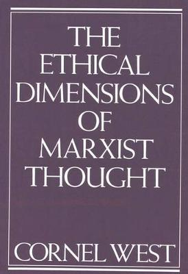 The Ethical Dimensions of Marxist Thought (Hardback)