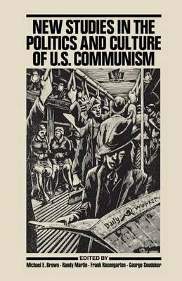 New Studies in the Politics and Culture of U.S. Communism (Paperback)