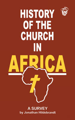 History of the Church in Africa: A Survey (Paperback)
