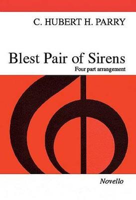 C. Hubert Parry: Blest Pair Of Sirens (SATB) (Paperback)
