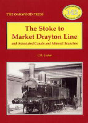 The Stoke to Market Drayton Line and Associated Canals and Mineral Branches - Locomotion Papers (Paperback)