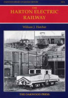 The Harton Electric Railway - Oakwood Library of Railway History No. 91 (Hardback)