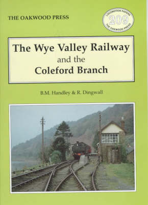 Wye Valley Railway and the Coleford Branch - Locomotion Papers No. 209 (Paperback)