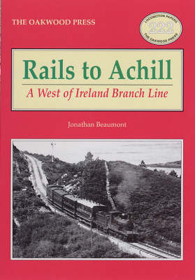 Rails to Achill: A West of Ireland Branch Line - Locomotion Papers No. 222 (Paperback)