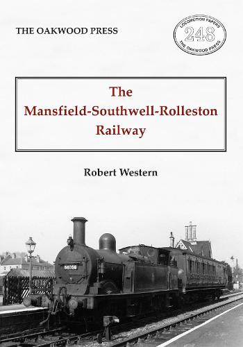 The Mansfield-Southwell-Rolleston Railway (Paperback)
