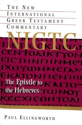 Epistle to the Hebrews - New International Greek Testament Commentary (Hardback)