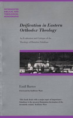 Deification in Eastern Orthodox Religion: An Evaluation and Critique of the Theology of Dumitru Staniloae - Paternoster Biblical & Theological Monographs (Paperback)