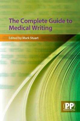 The Complete Guide to Medical Writing (Paperback)