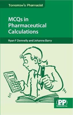 MCQs in Pharmaceutical Calculations - Tomorrow's Pharmacist (Paperback)