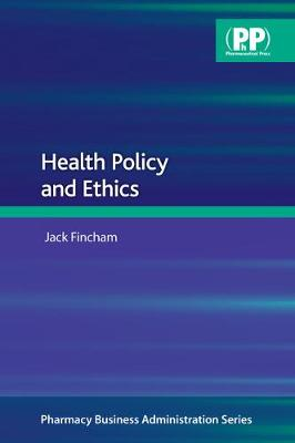 Health Policy and Ethics - Pharmacy Business Administration (Paperback)
