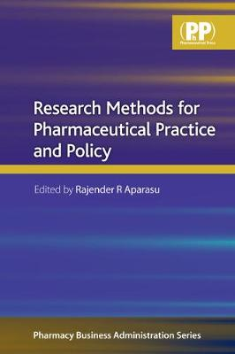 Research Methods for Pharmaceutical Practice and Policy - Pharmacy Business Administration (Paperback)