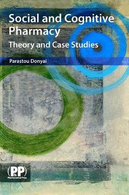 Social and Cognitive Pharmacy: Theory and Case Studies (Paperback)