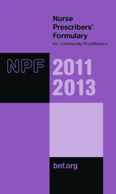 Nurse Prescribers' Formulary 2011-2013: For Community Practitioners 2011-2013 (Paperback)