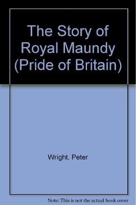 The Story of the Royal Maundy (Paperback)
